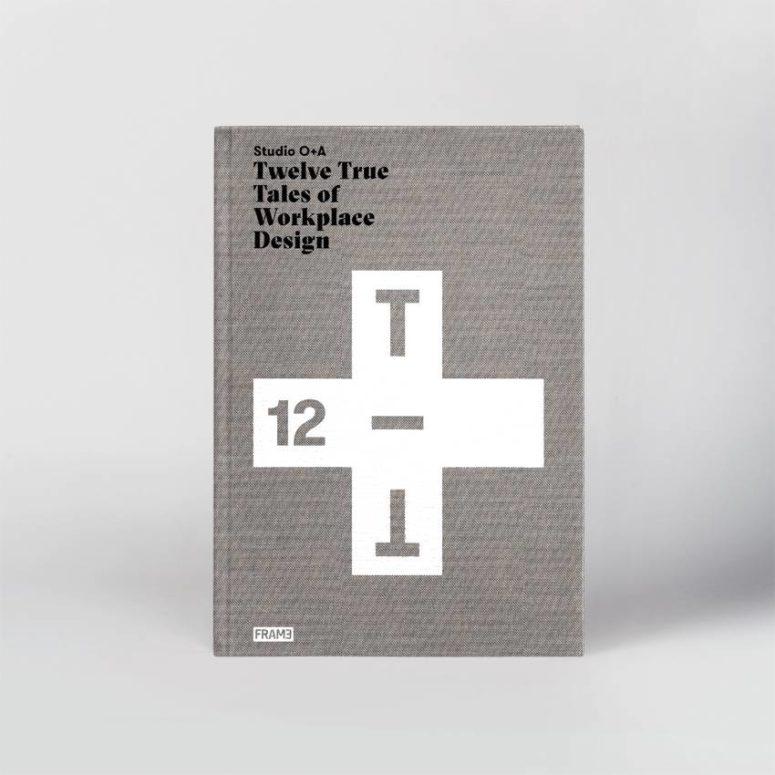 Studio O+A: Twelve True Tales of Workplace Design